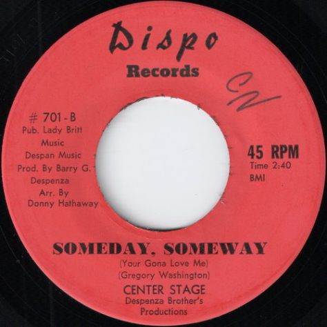 Center Stage - Someday, Someway (You Gona Love Me) {Dispo Records}