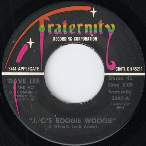 "Dave Lee & The Act Of Congress –  J. C.'s Boogie Woogie (Fraternity) [7""]"