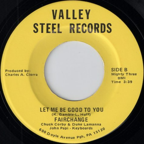 "Fairchange [Chuck Corby] – Let Me Be Good To You (Valley Steel) [7""]"