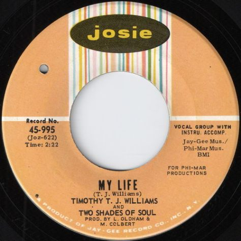 "Timothy T.J. Williams and The Two Shades of Soul – My Life (Josie) [7""] '1968"