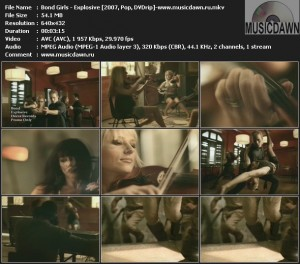 Bond Girls – Explosive [2007, DVDrip] Music Video