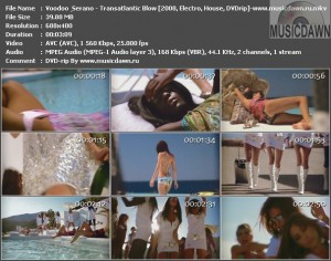 Voodoo & Serano – Transatlantic Blow [2008, DVDrip] Music Video