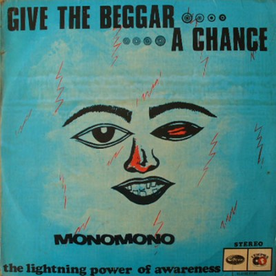Monomono - Give The Beggar A Chance - The Lightning Power Of Awareness '1972 Front Cover Art