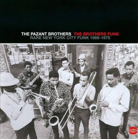 The Pazant Brothers – The Brothers Funk Rare New York City Funk 1969-1975 [Ace] '2006