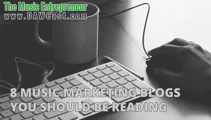 8 Music Marketing Blogs You Should be Reading