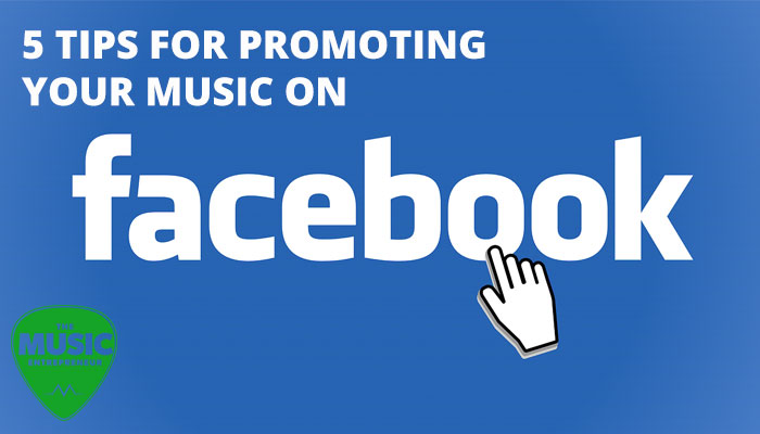 5 Tips For Promoting Your Music On Facebook