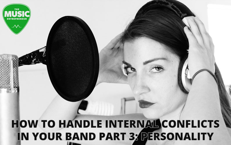 How to Handle Internal Conflicts in Your Band Part 3: Personality