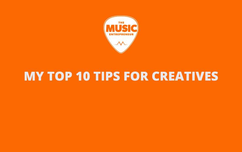 The Music Entrepreneur Announces My Top 10 Tips for Creatives eBook & Audio