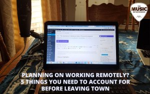 Planning on Working Remotely? 5 Things You Need to Account for Before Leaving Town