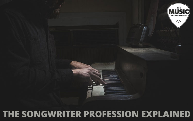 The Songwriter Profession Explained