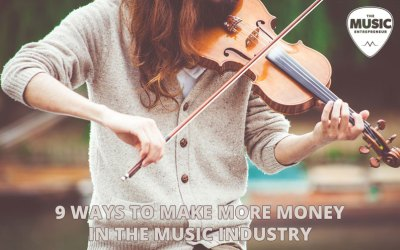 9 Ways to Make More Money in the Music Industry