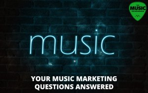 Your Music Marketing Questions Answered