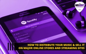 049 – How to Distribute Your Music & Sell it on Major Online Stores and Streaming Sites