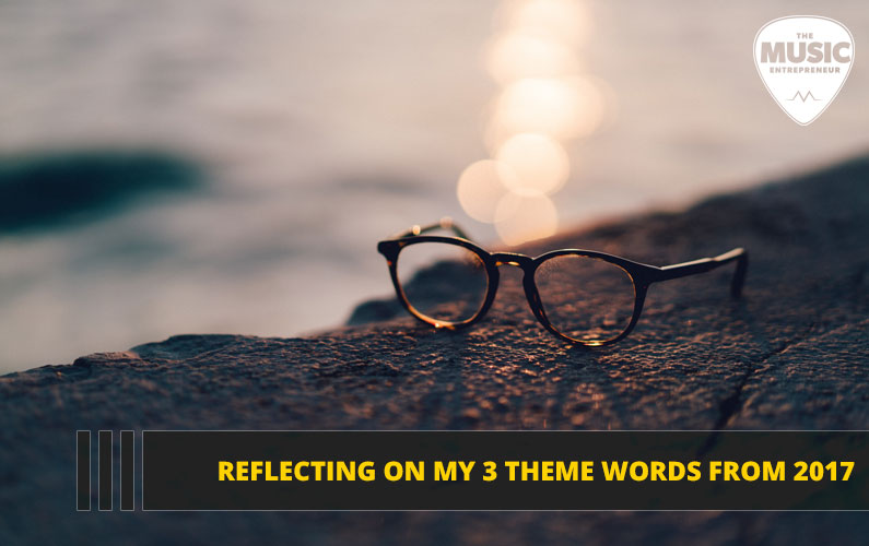 079 – Reflecting on My 3 Theme Words from 2017