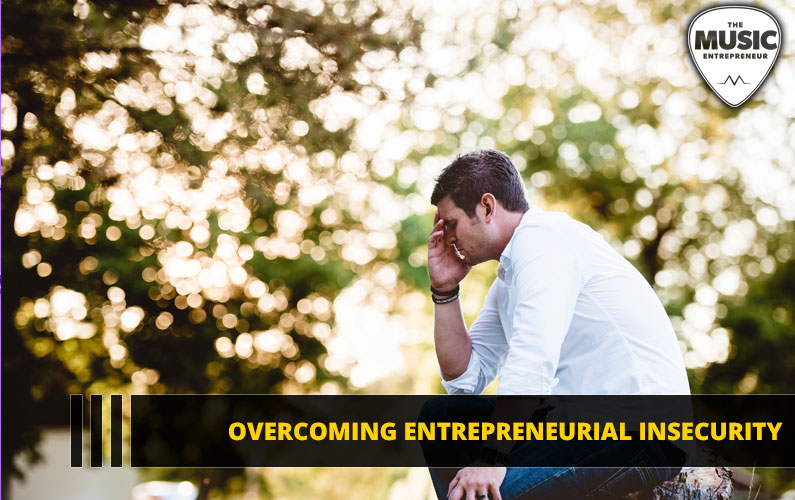 085 – Overcoming Entrepreneurial Insecurity