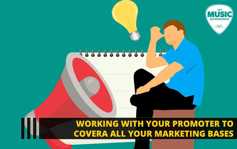 Working With Your Promoter to Cover All Your Marketing Bases