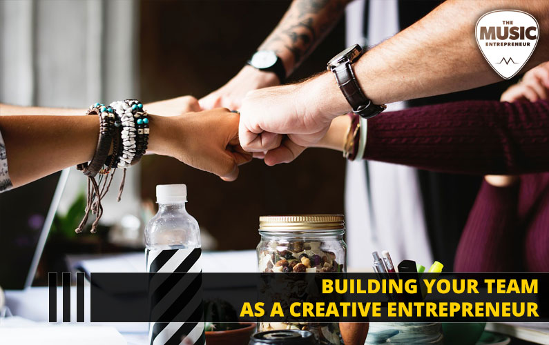 Building Your Team as a Creative Entrepreneur