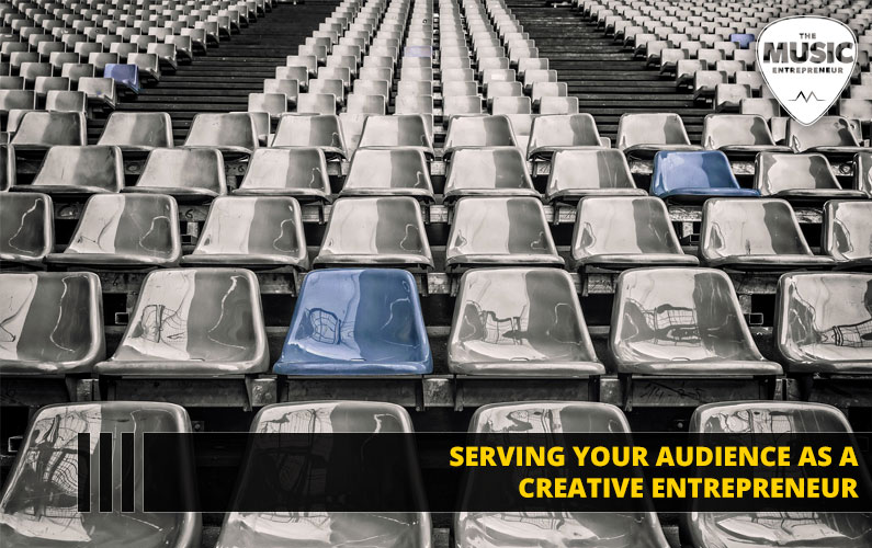 Serving Your Audience as a Creative Entrepreneur