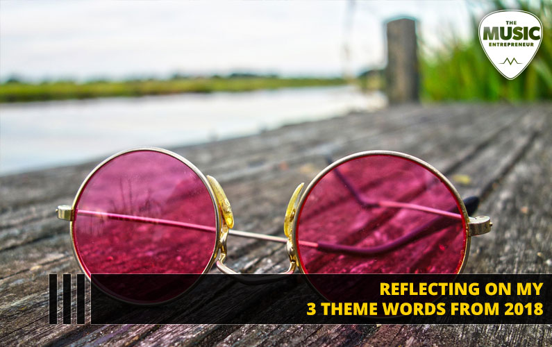 129 – Reflecting on My 3 Theme Words from 2018