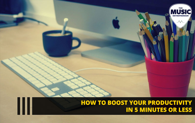 How to Boost Your Productivity in 5 Minutes or Less [INFOGRAPHIC]