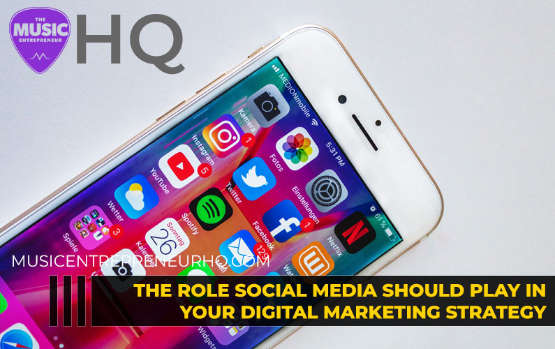 The Role Social Media Should Play in Your Digital Marketing Strategy as a Musician