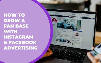 How to Grow a Fan Base with Instagram & Facebook Advertising