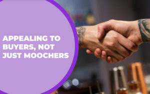 205 – Appealing to Buyers, Not Just Moochers