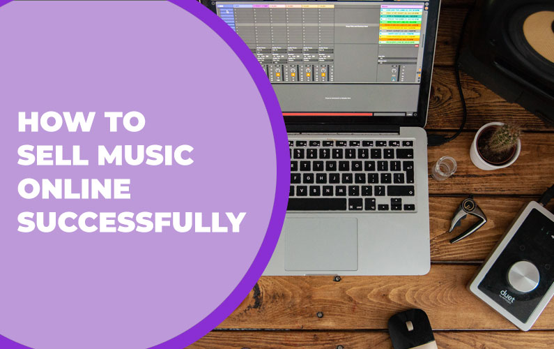 How to Sell Music Online Successfully