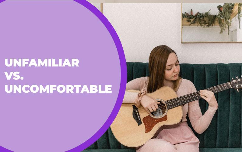 218 – Unfamiliar vs. Uncomfortable