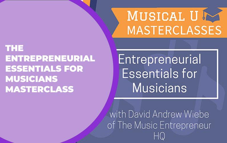 The Entrepreneurial Essentials for Musicians Masterclass