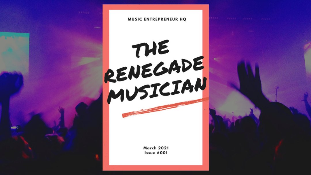 The Renegade Musician Issue #1 is Here!