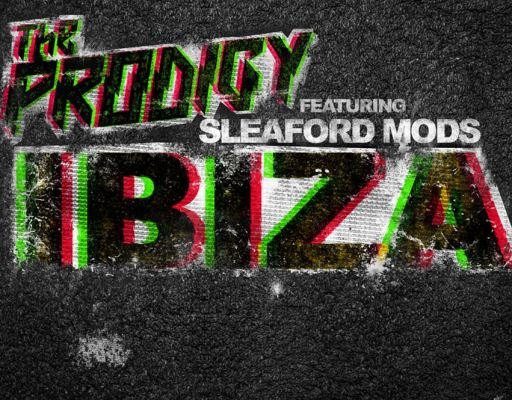 "Music Video: The Prodigy feat. Sleaford Mods – ""Ibiza"" ⭐⭐⭐⭐"