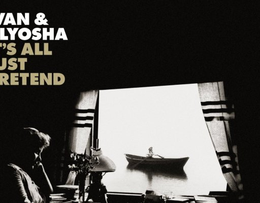 Now Streaming: Ivan & Alyosha – It's All Just Pretend ⭐⭐⭐⭐⭐ 5/5
