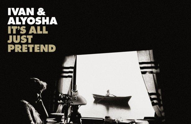 Now Streaming: Ivan & Alyosha – It's All Just Pretend ⭐⭐⭐⭐⭐ 5/5
