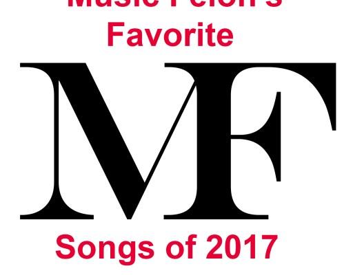 Music Felon's Favorite Songs of 2017