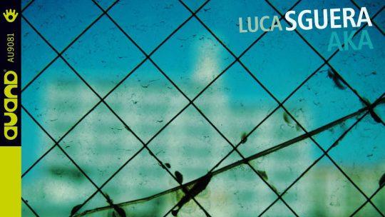 Luca Sguera – AKA [Auand, 2019]