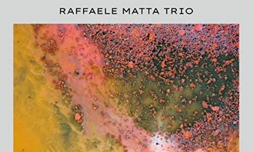 Raffaele Matta Trio – Sounds of Human Activities [2020]