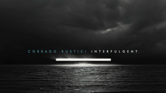 Corrado Rustici – Interfulgent