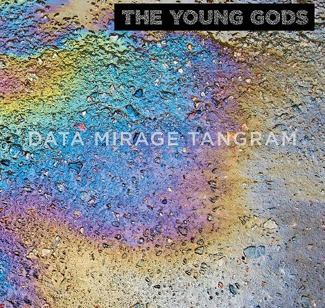 YOUNG GODS (The) – Data Mirage Tangram