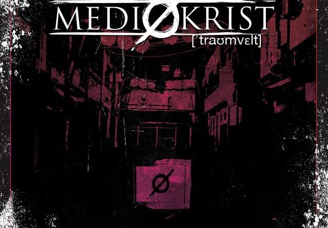 MEDIOKRIST – Traumwelt