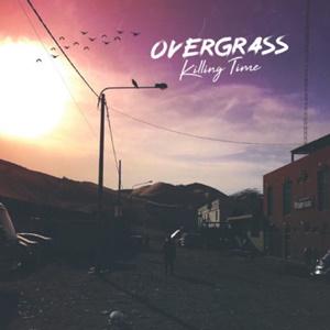 OVERGRASS – Killing Time