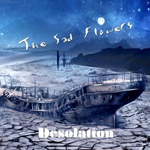 THE SAD FLOWERS – Desolation