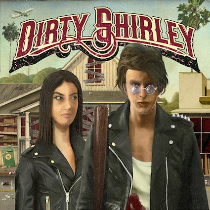 DIRTY SHIRLEY – Dirty Shirley