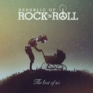 REPUBLIC OF ROCK 'N' ROLL – The last of us