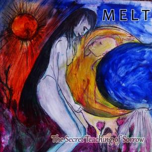 MELT – The secret teaching of sorrow