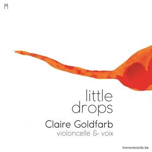 GOLDFARB, Claire – Little Drops (violoncelle & voix)