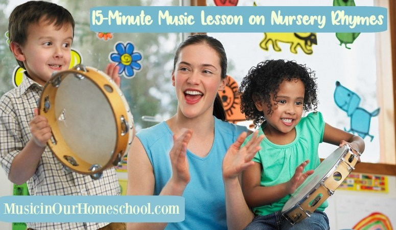 15-Minute Music Lesson on Nursery Rhymes, Use a 100-page activity pack with 10 videos, from Music in Our Homeschool