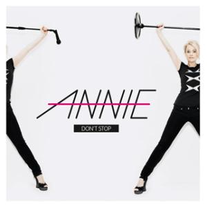 Annie - Don't Stop - Advance Promo