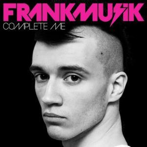 Frankmusik - Complete Me
