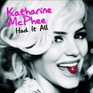 Katharine McPhee - Had It All
